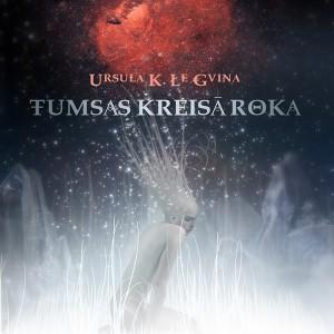 Ursula Le Gvina Tumsas Kreisā Roka